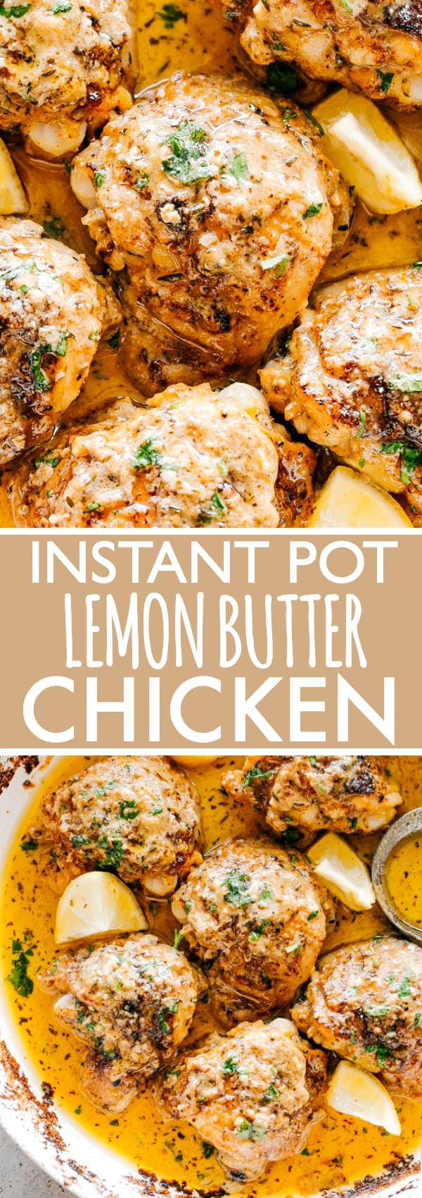 Instant Pot Lemon Butter Chicken - Juicy and tender chicken thighs cooked in the Instant Pot with the perfect sauce made from butter, lemon juice, plenty of garlic and herbs. This is outrageously delicious! #instantpotrecipes #instantpotchicken #chickenrecipes via @diethood #instantpotchickenrecipes