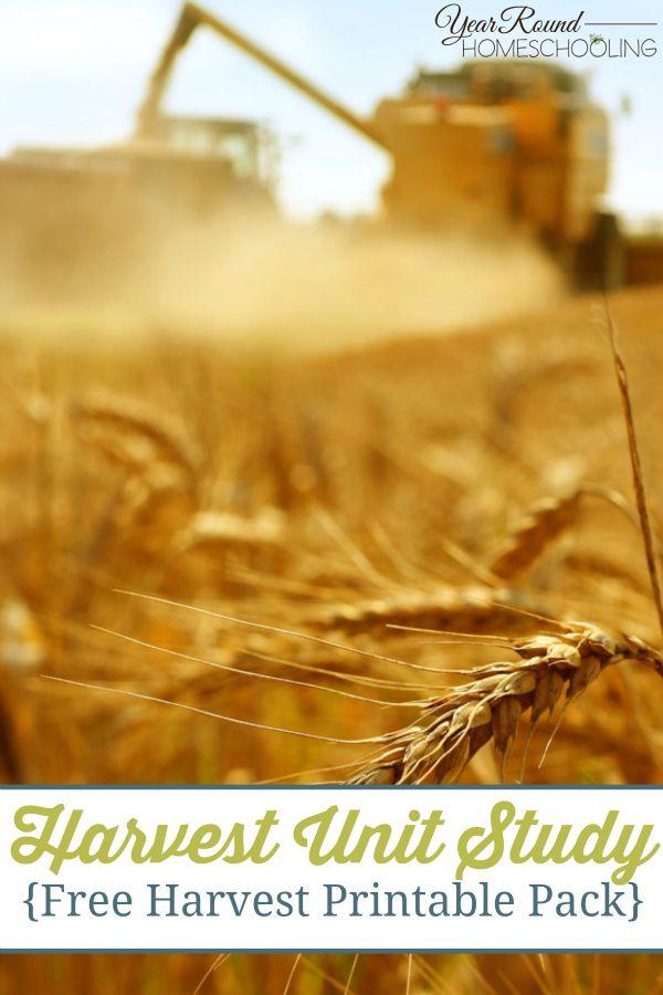Harvest Unit Study with FREE Harvest Printable Pack - #Harvest #UnitStudy #Homeschooling