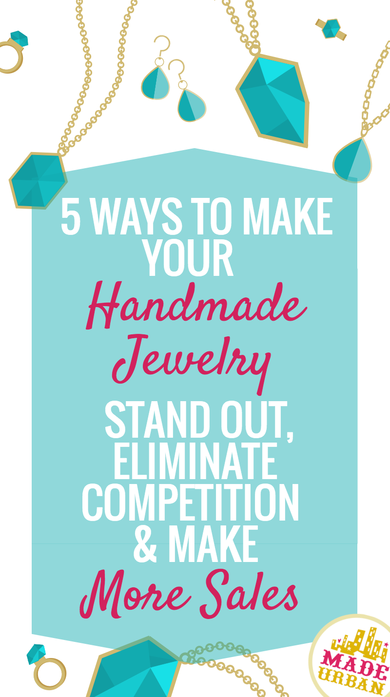 How To Make Handmade Jewelry That Stands Out Amp Sells Out