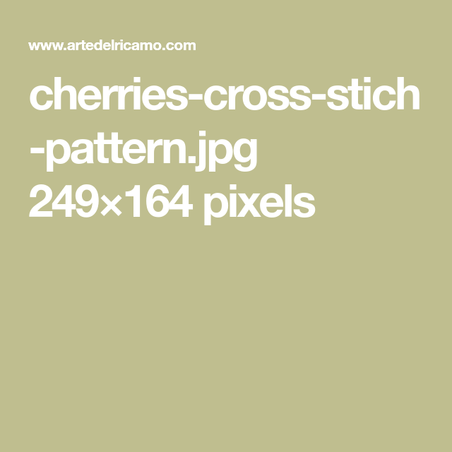 Cherries Cross Stich Pattern Jpg 249 164 Pixels Cross Stich Stich Pixel