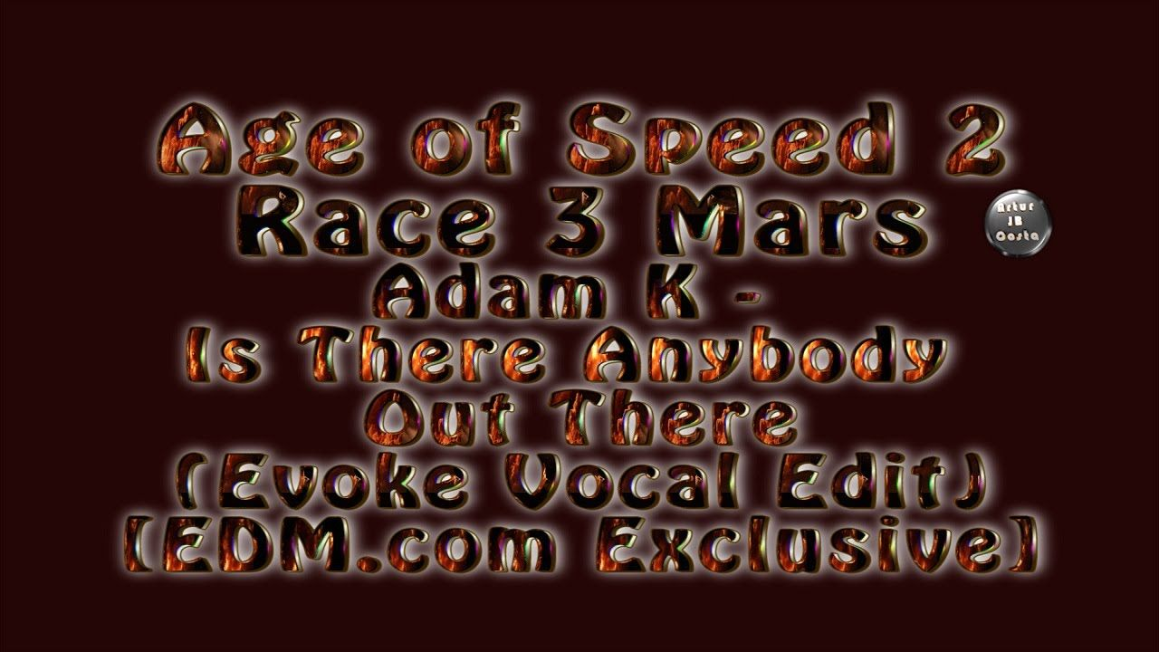 Age of Speed 2 #11 Mars (Adam K. - Is There Anybody Out There Evoke Voca...