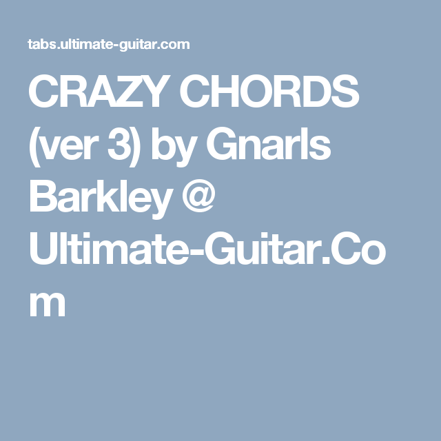 Crazy Chords Ver 3 By Gnarls Barkley Ultimate Guitar