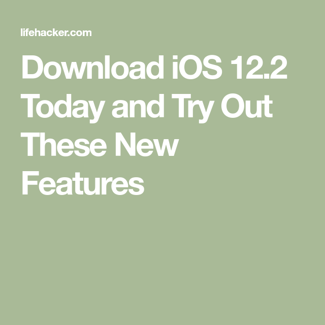 Download iOS 12.2 Today and Try Out These New Features