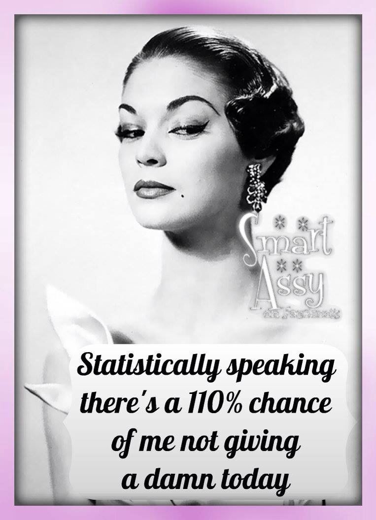 Pin by Joanne Biwer on Smart Assy | Funny women quotes