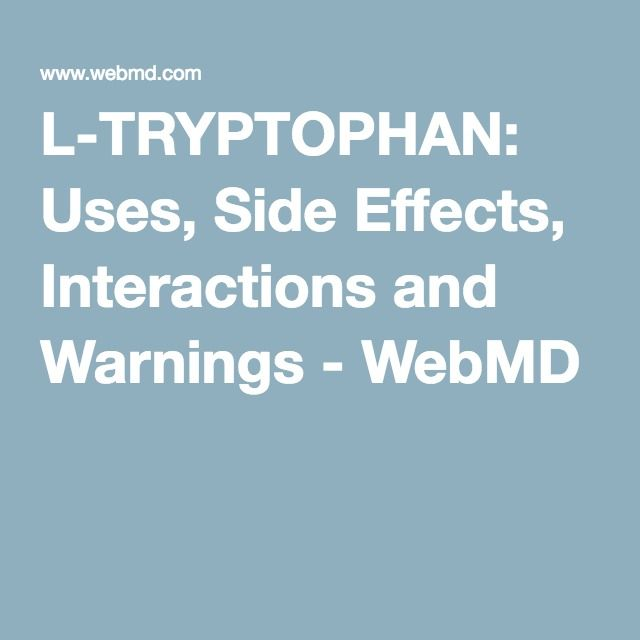 L-TRYPTOPHAN: Uses, Side Effects, Interactions and Warnings - WebMD