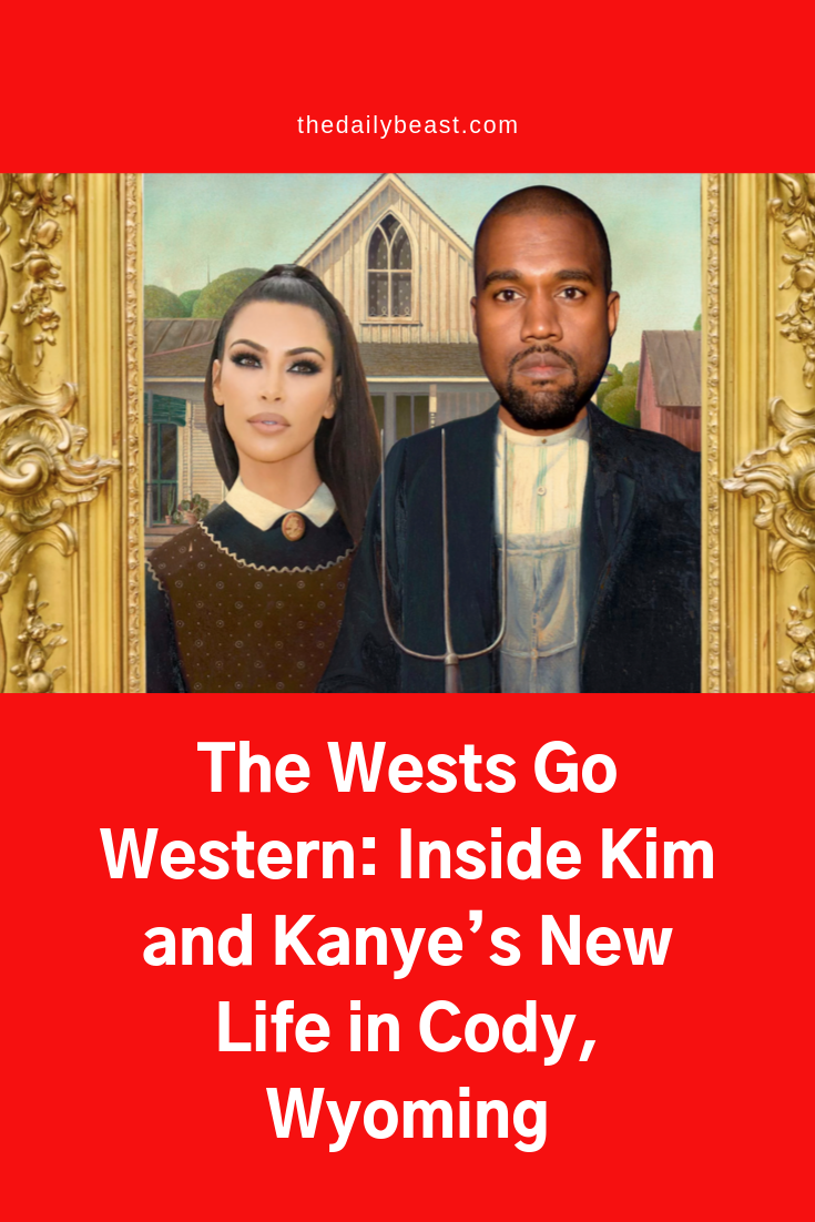 The Wests Go Western Inside Kim And Kanye S New Life In Cody Wyoming Kim And Kanye Kanye Kanye West And Kim
