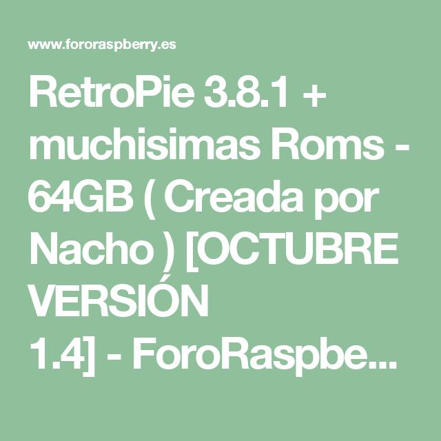 RetroPie 3 8 1 + muchisimas Roms - 64GB ( Creada por Nacho
