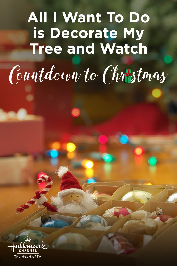 All I Want To Do Is Decorate My Tree And Watch Countdown To Christmas On Hallmark Channe Hallmark Channel Christmas Movies Christmas Countdown Hallmark Channel