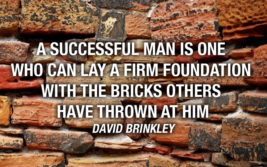 """""""A successful man is one who can lay a firm foundation with the bricks others have thrown at him."""" - David Brinkley   #quoteoftheday   DuaneMarino.com"""