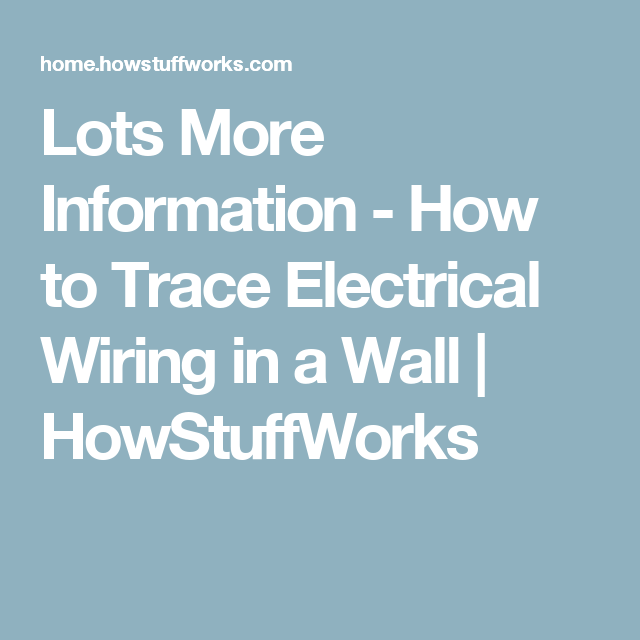 Lots More Information - How to Trace Electrical Wiring in a Wall | HowStuffWorks