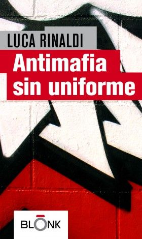 """Antimafia sin uniforme"" de Luca Rinaldi http://www.blonk.it/book/ochenta-cartas/"