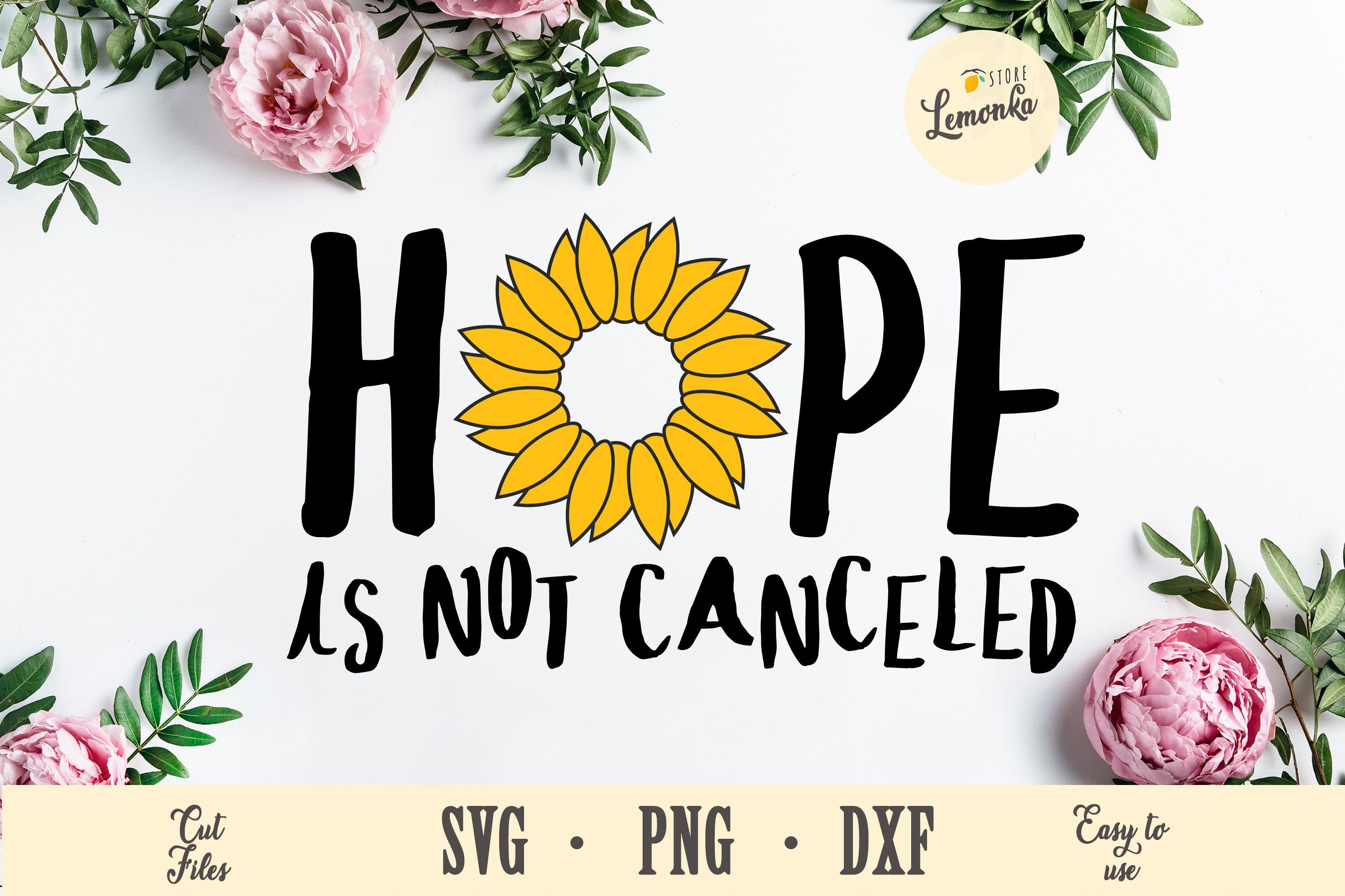 Sunflower svg Hope svg Quarantined SVG for Cricut and