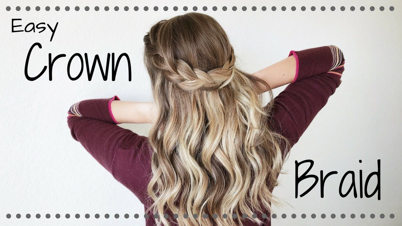 Hair Tutorial Simple Half Up Crown Braid Youtube Half Crown Braids Braided Crown Hairstyles Half Up Hair