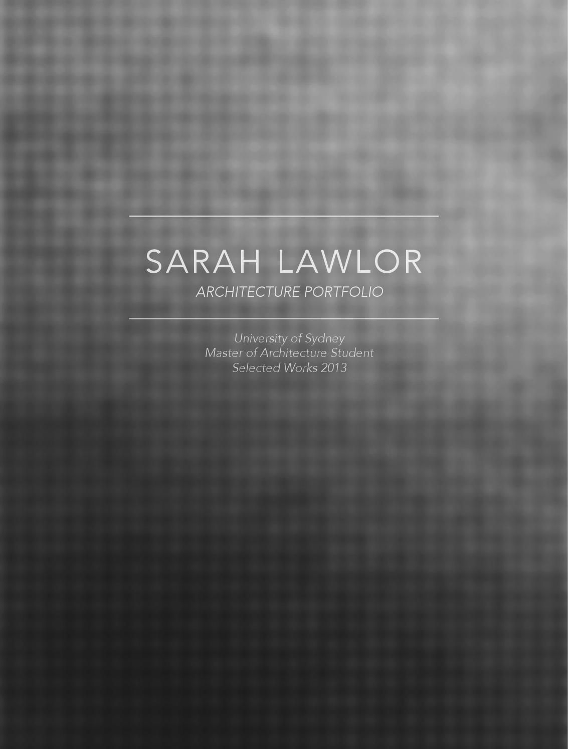 sarah lawlor architecture portfolio university of sydney 渐变 抽象 sarah lawlor architecture portfolio a selection of my 2013 student projects while studying for a master of architecture at the university of