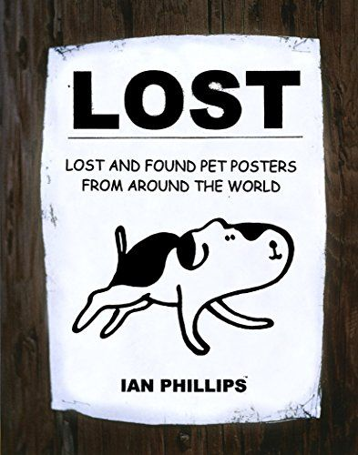 Lost Lost and Found Pet Posters from Around the World by Ian - lost pet poster
