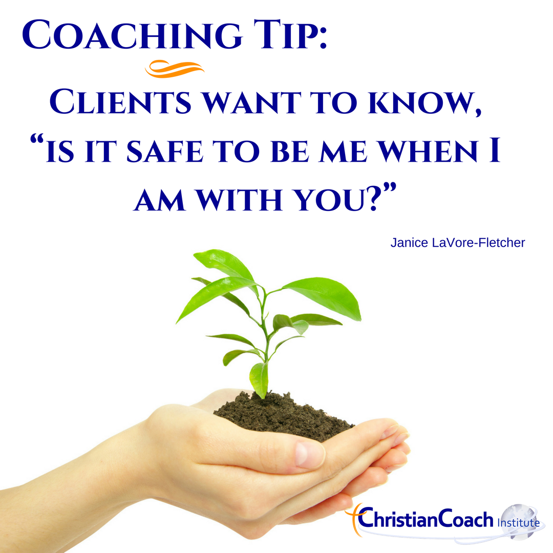 Coaching Tip Clients Want To Know Is It Safe To Be Me When I Am