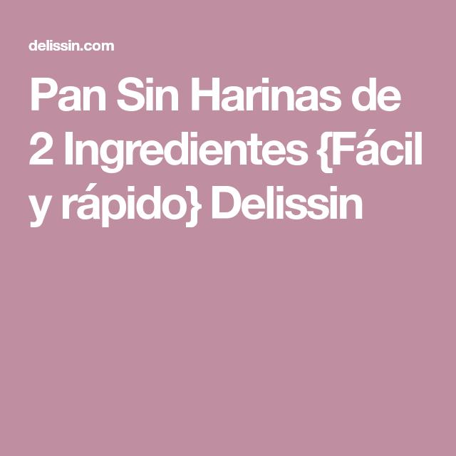 Pan Sin Harinas de 2 Ingredientes {Fácil y rápido} Delissin