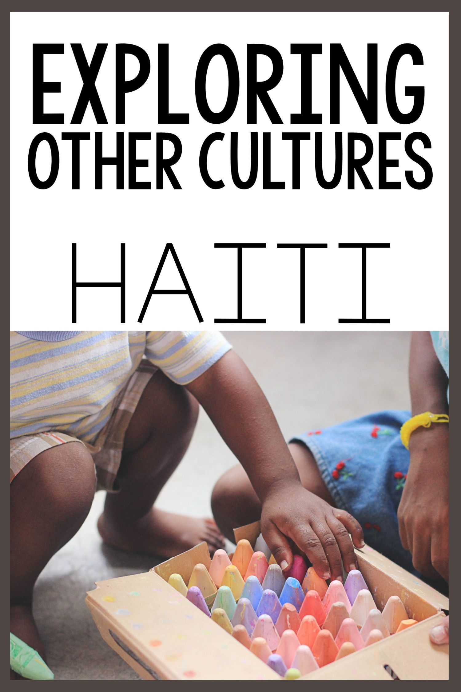 Exploring Other Cultures Haiti Bring Other Cultures Into
