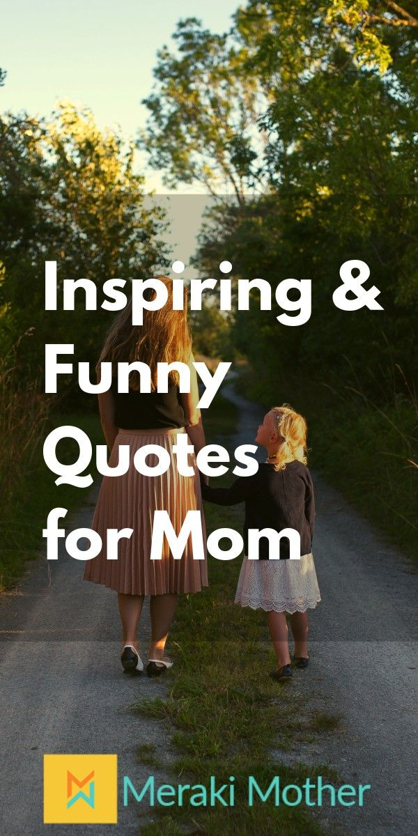 Motherhood Quotes to Inspire You and Make You Laugh