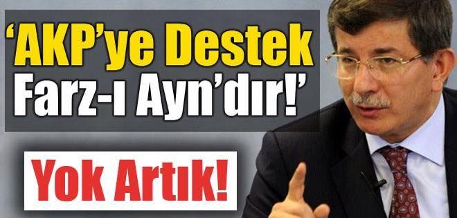 """AKP'ye oy vermek farzı ayınsa (Davutoğlu söylüyor). MHP, CHP ve BBP'ye oy vermek ne oluyor?  Din tüccarları  """""""""""