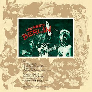 Berlin is a 1973 album by Lou Reed, his third solo album and the follow-up to Transformer. July 1973 release