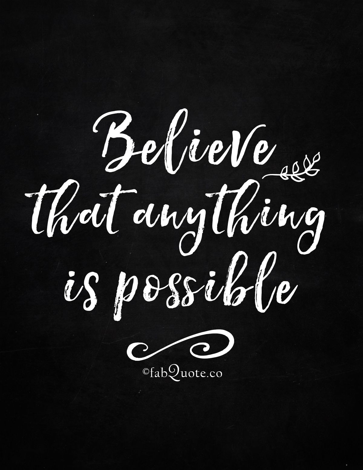Believe That Anything Is Possible Fabulous Quotes Fabulous Quotes Quotes To Live By Quotes