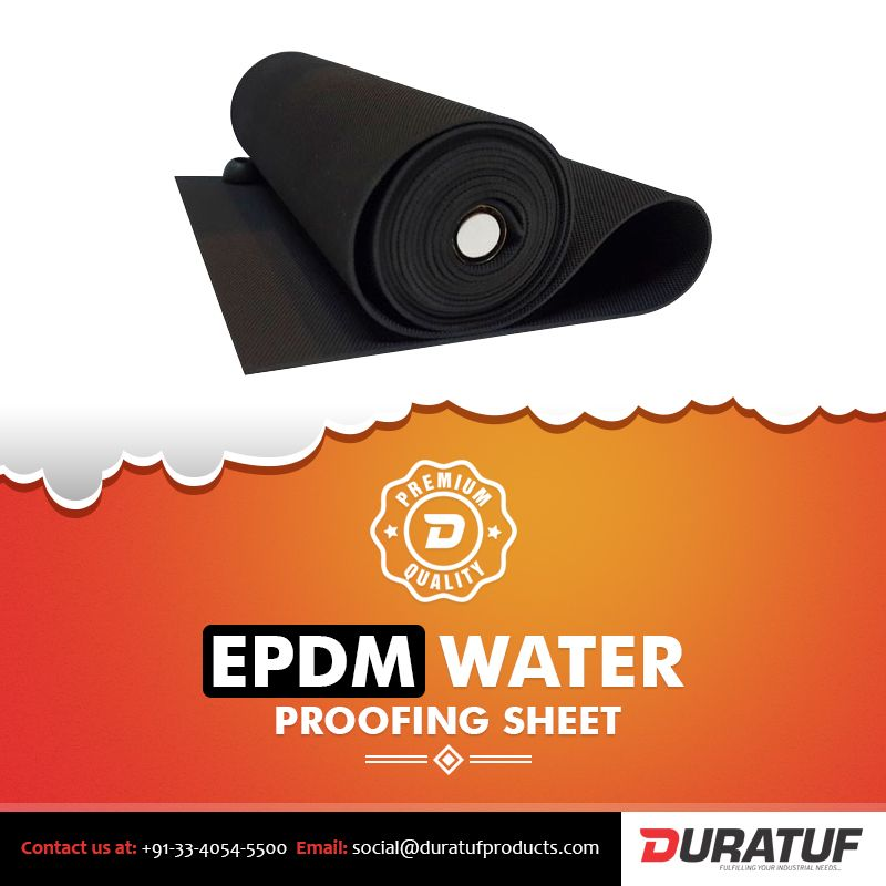Wanna Know Which Company Produces The Best Epdm Water Proofing Sheets It S Simple Duratuf Epdmwaterproofingsheets Epdm Membrane Flexible Sheet Rubber Mat