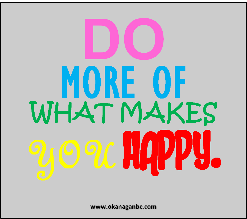 What Makes You Happy Quotes Do More Of What Makes You Happy Quotes  Inspirational Quotes