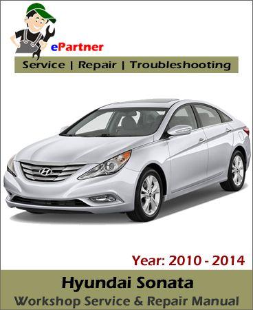 download hyundai sonata service repair manual 2010 2014 hyundai rh pinterest com 2010 Hyundai Sonata Parts Book 2010 Hyundai Owners Manual PDF