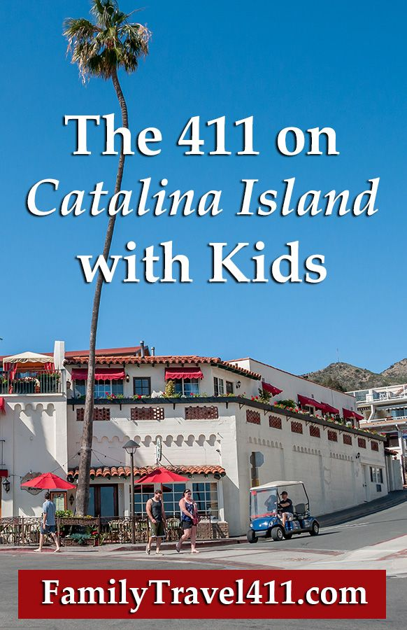 Pinnable The 411 on Catalina Island with Kids from the