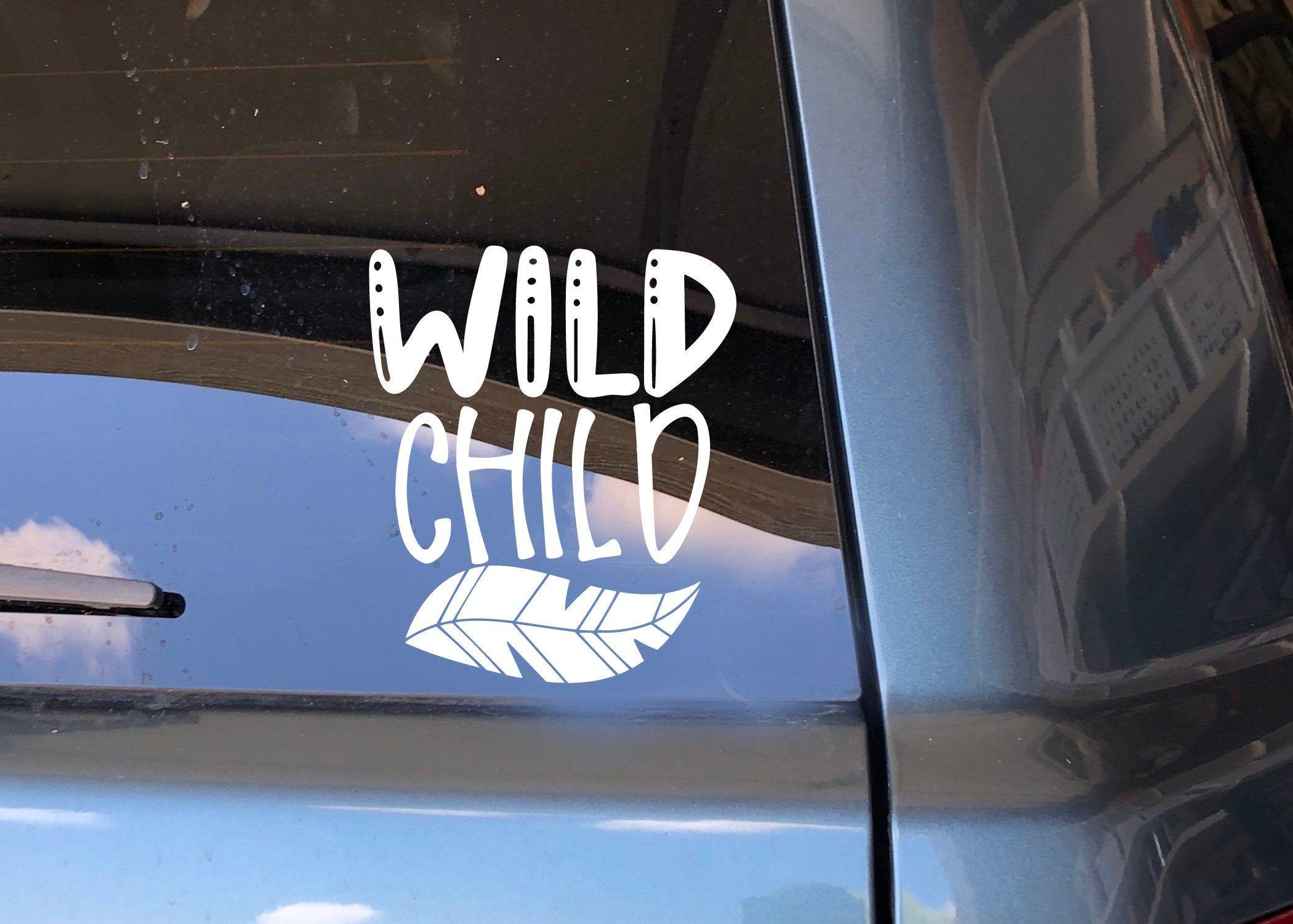 Car Decal Wild Child Vinyl Decal Car Accessories Car Sticker Bumper Sticker Window Decal By Bebopandbug On Car Decals Vinyl Car Decals Vinyl Decals [ 1500 x 2100 Pixel ]