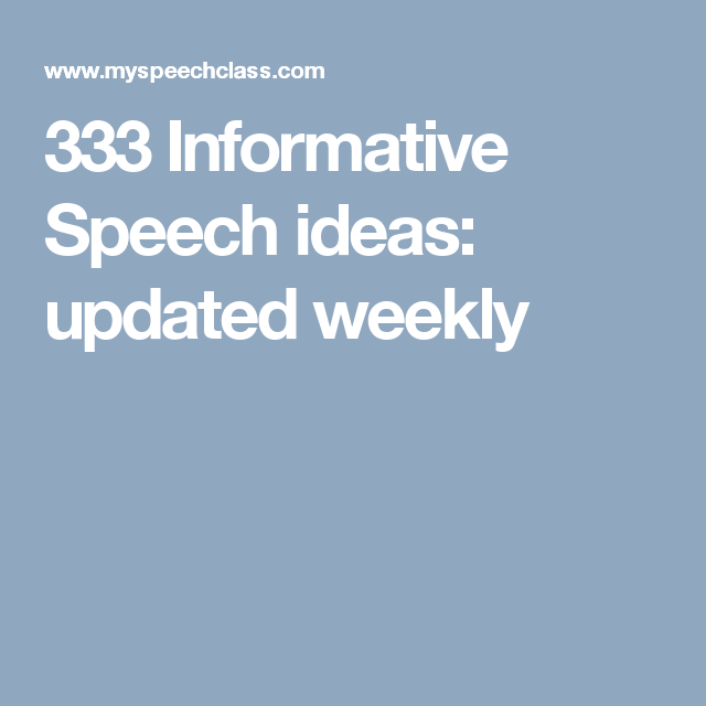 Informative Speech Ideas Updated Weekly  Speech Ideas