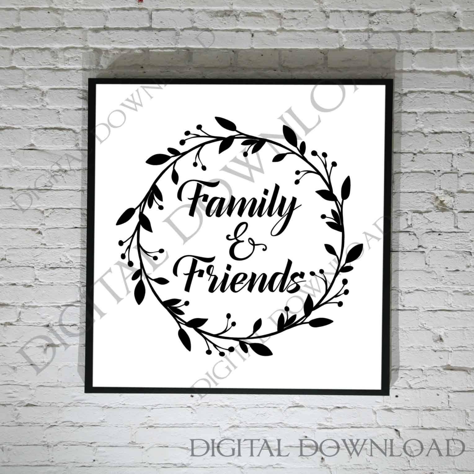 Family u friends svg vector vinyl print download quote printable