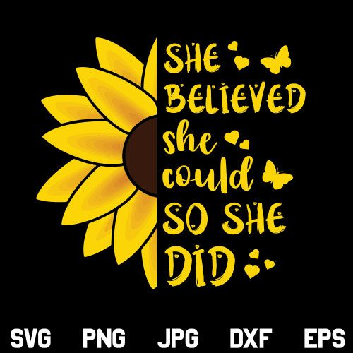 Download She Believed She Could so She Did Sunflower SVG, Sunflower ...