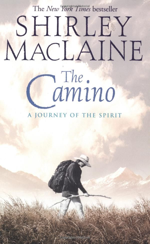 The Camino No One Can Tell A Story Like Shirley Maclaine I Felt Like I Was Right Along For The Journey The Camino Shirley Maclaine Pilgrimage