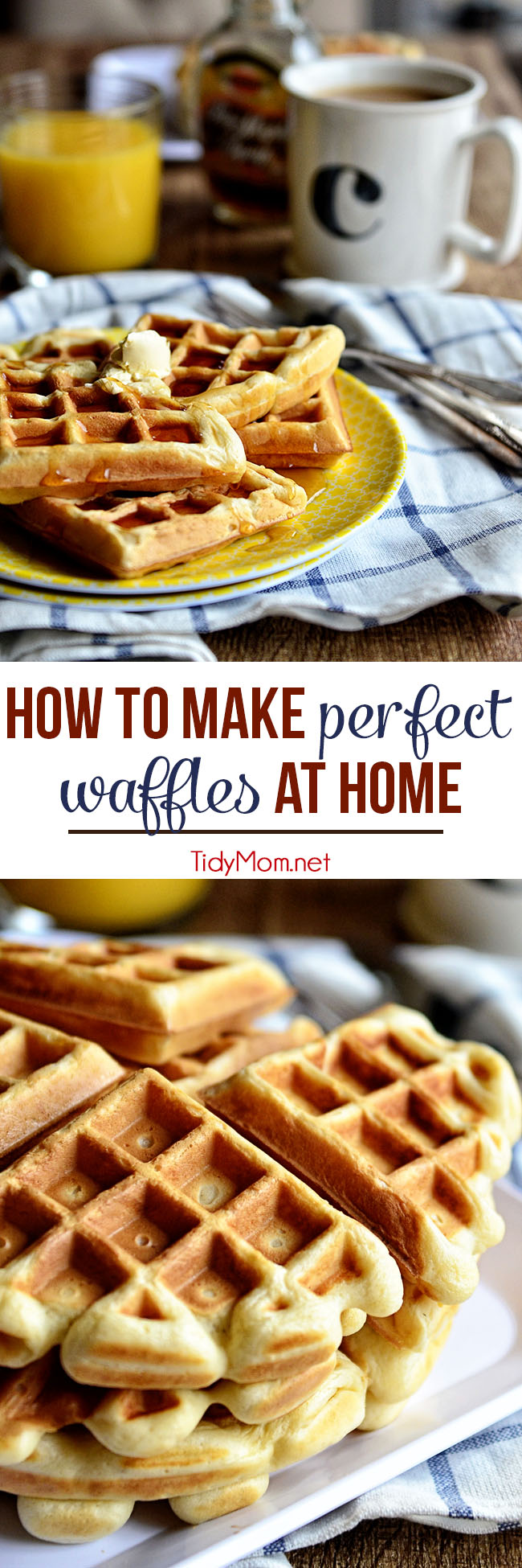 How to make PERFECT WAFFLES at home.  Tips, tricks and the secret ingredient for crispy outside and fluffy inside!  TidyMom.net: