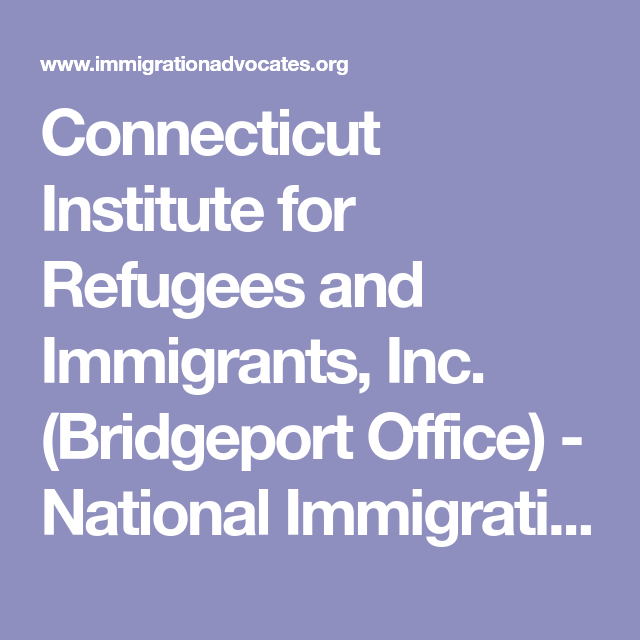 Connecticut Institute for Refugees and Immigrants, Inc. (Bridgeport Office) - National Immigration Legal Services Directory - Nonprofit Resource Center