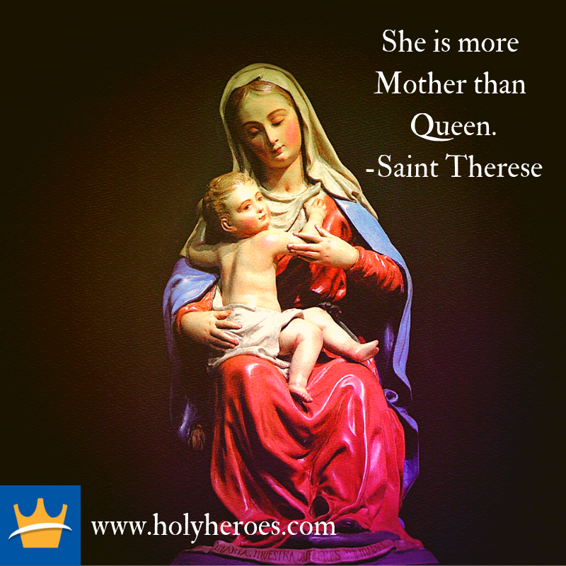 A beautiful quote from St. Therese on Mary's love and care