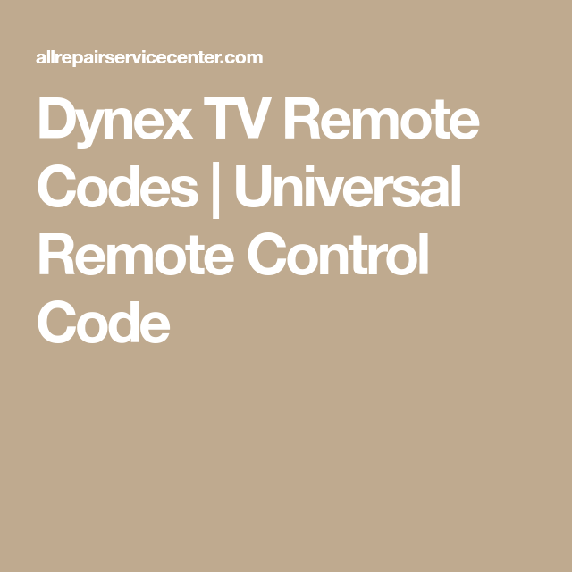 Dynex Tv Remote Codes Universal Remote Control Code Universal Remote Control Tv Remote Coding