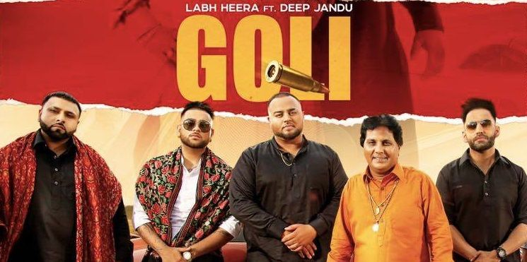 Lyrics Of Goli Labh Heera Deep Jandu Lyrics Songs Singer