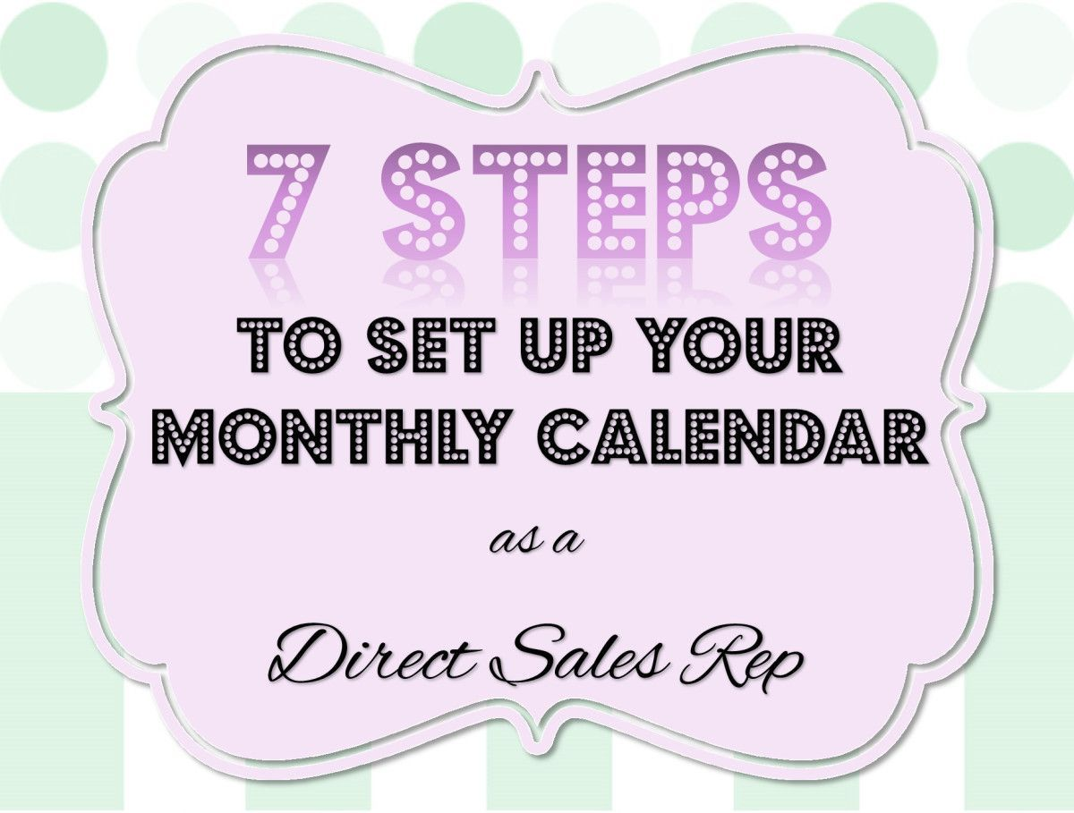 7 Steps To Set Up Your Monthly Calendar As A Direct Sales
