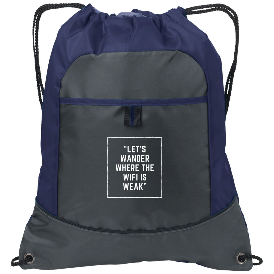 Let S Wander Where The Wifi Is Weak Cinch Pack Custom Drawstring Bags Port Authority Bags