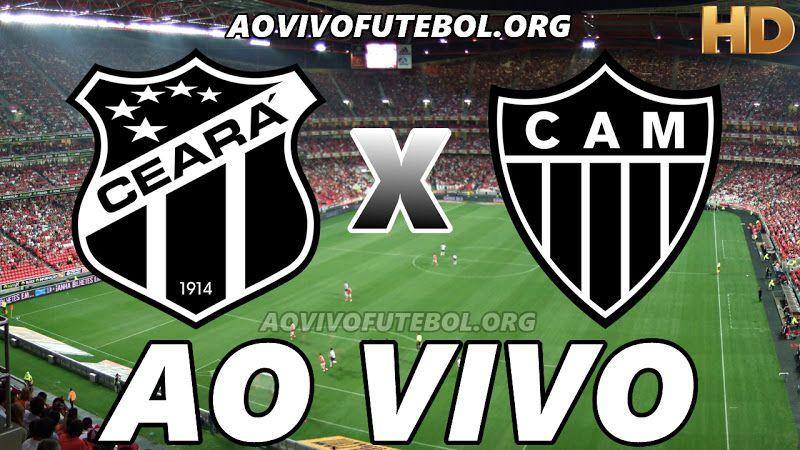 Assistir Ceara X Atletico Mineiro Ao Vivo Hd Jogo Do Atletico Atletico Ceara