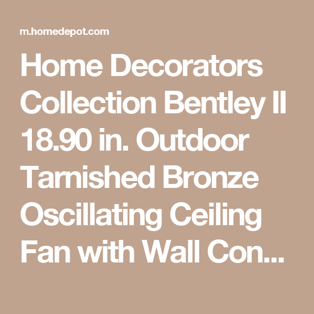 Home Decorators Collection Bentley II 18.90 in. Outdoor Tarnished Bronze Oscillating Ceiling Fan with Wall Control AL14-TB at The Home Depot - Mobile
