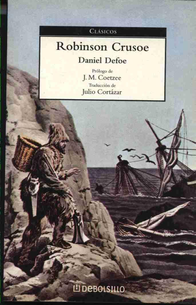 Robinson Crusoe Por Daniel Defoe Cortazar Libros Robinson Crusoe Libros En Espanol