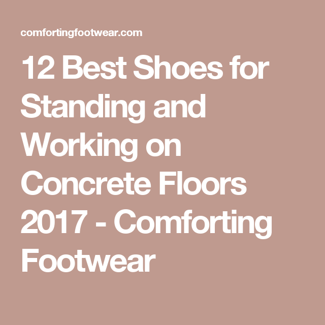 12 Best Shoes For Standing And Working On Concrete Floors