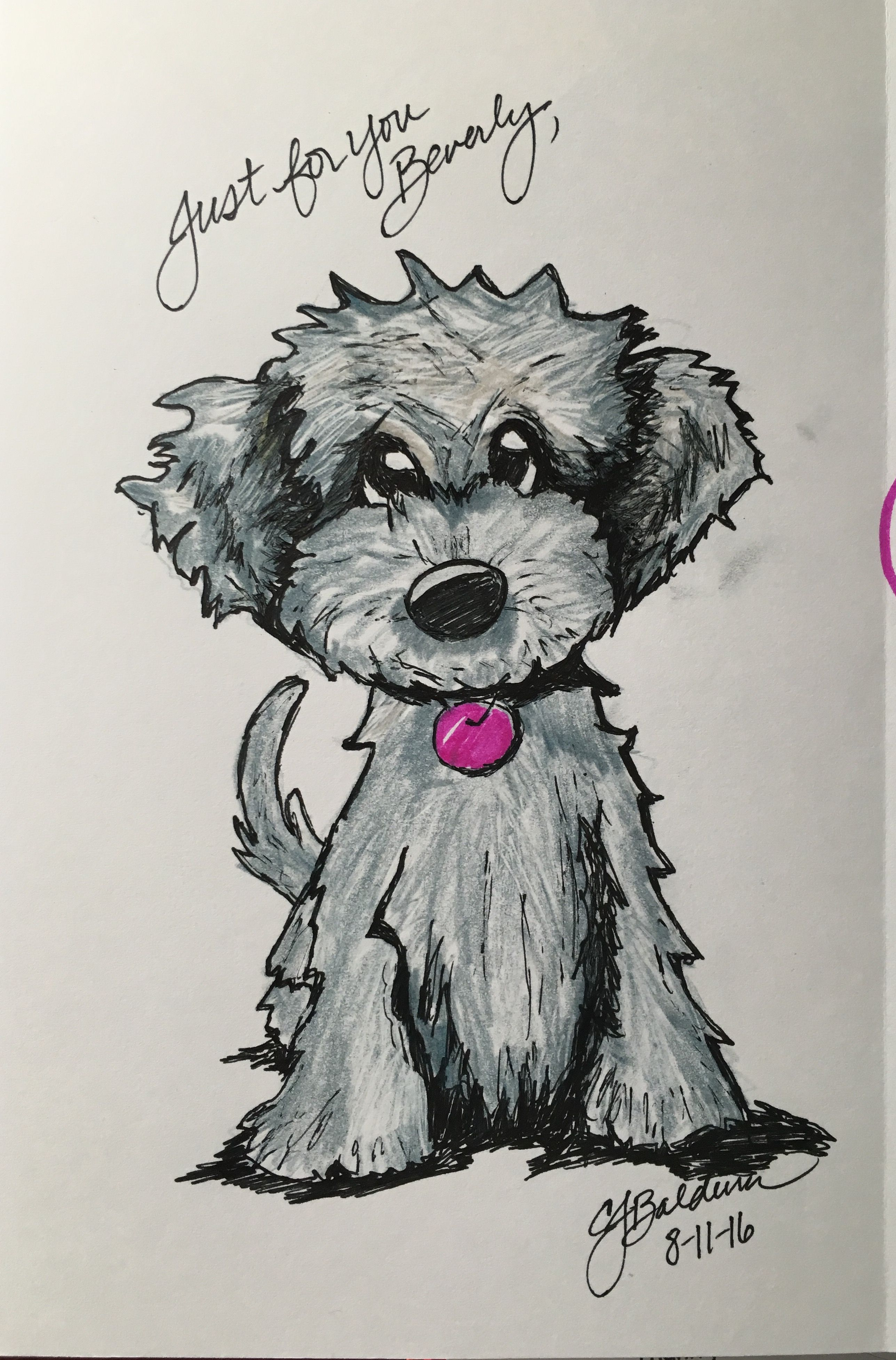 I drew this today for my sister, Beverly, who loves doggies. Aug.11,2016