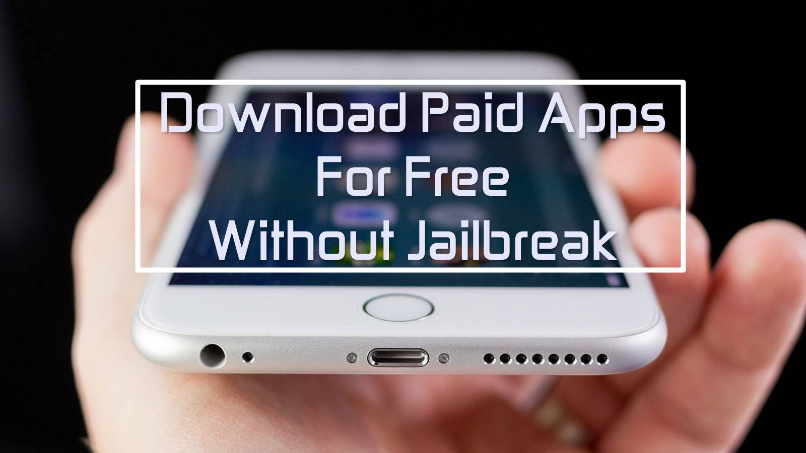 How To Download Paid Iphone Apps For Free Without Jailbreak