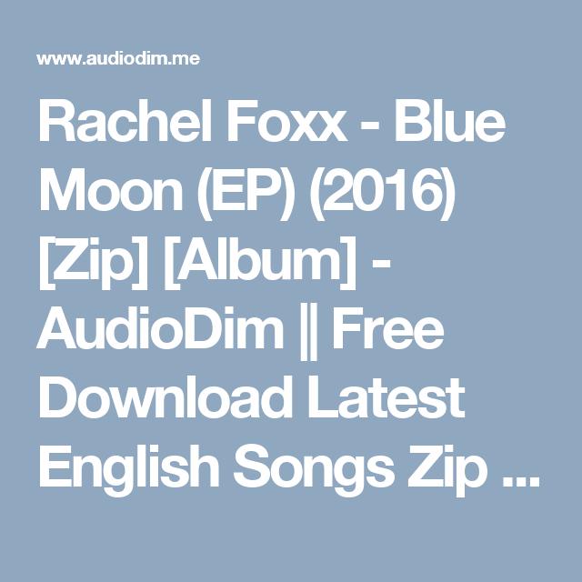 Rachel Foxx - Blue Moon (EP) (2016) [Zip] [Album] - AudioDim || Free Download Latest English Songs Zip Album