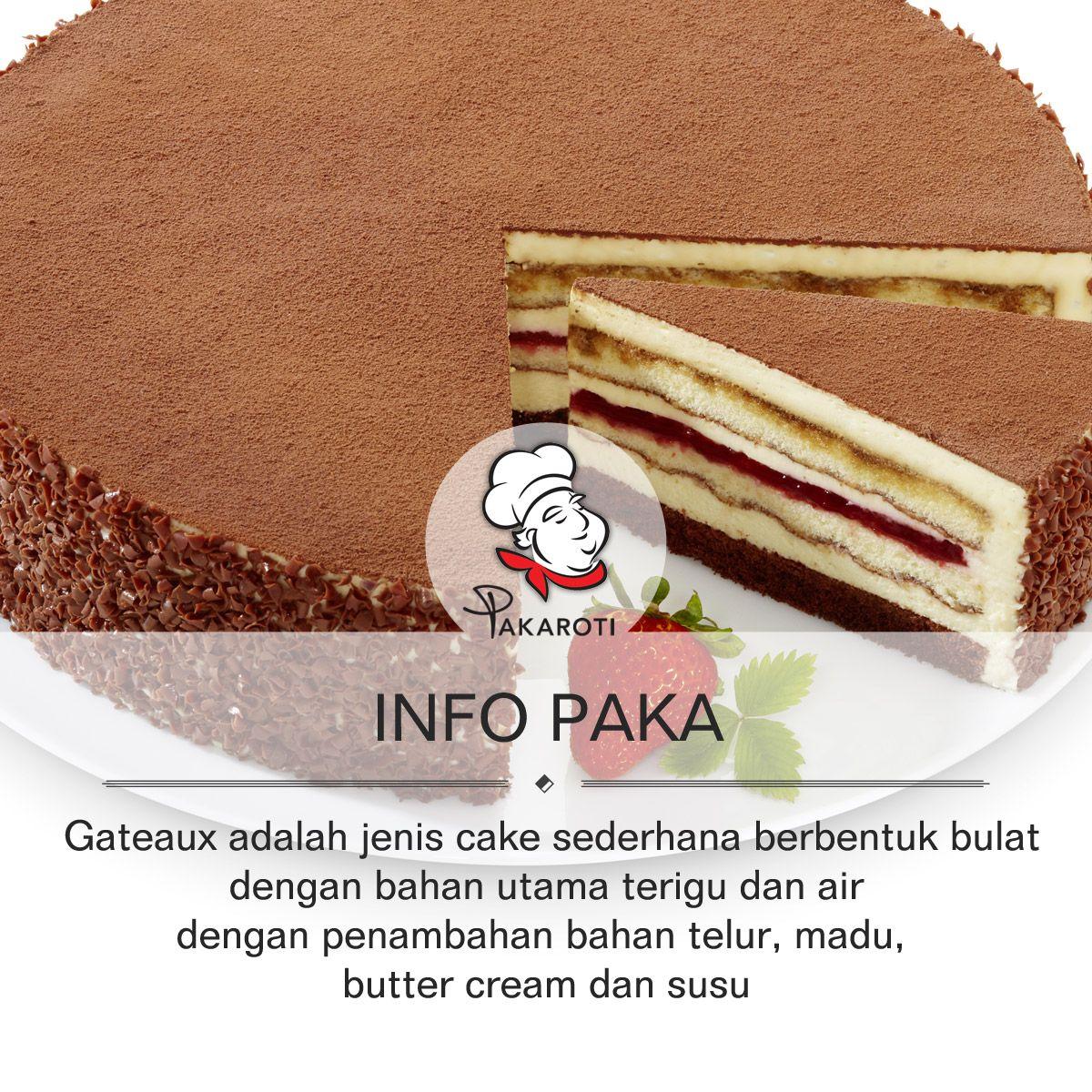 Di Perancis, cake dikenal istilah gateaux yang merupakan
